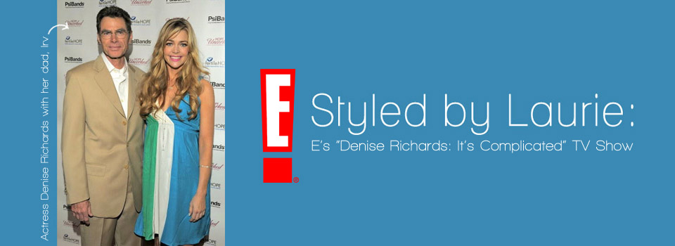 Celebrity Stylist for Actress Denise Richards' TV Show